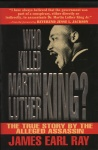 Who Killed Martin Luther King?: The True Story by the Alleged Assassin