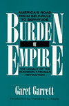 Burden of Empire: America's Road from Self-Rule to Servitude