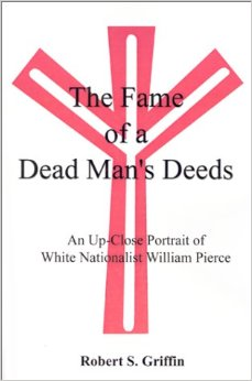 The Fame of a Dead Man's Deeds: An Up-Close Portrait of White Nationalist William Pierce - Click Image to Close