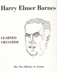 Harry Elmer Barnes: Learned Crusader