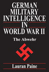 German Military Intelligence in World War II: The Abwehr