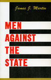 Men Against the State: The Expositors of Anarchist Individualism in America, 1827-1908