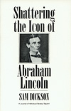 Shattering the Icon of Abraham Lincoln