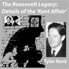 The Roosevelt Legacy: Details of the 'Kent Affair' (Audio CD, 2-disc set)