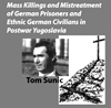 Mass Killings and Mistreatment of German Prisoners and Ethnic German Civilians in Postwar Yugoslavia (Audio CD)