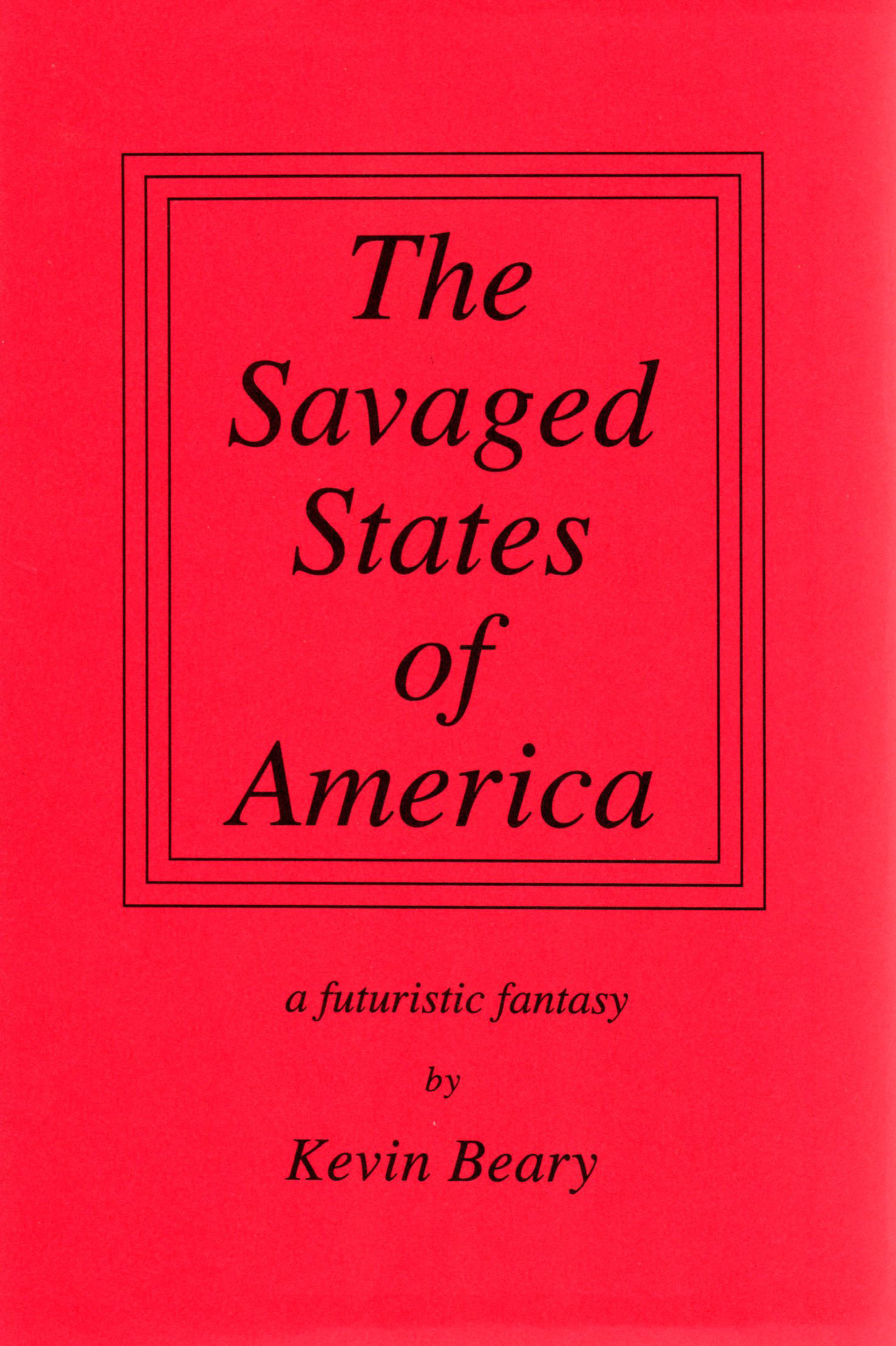 The Savaged States of America: A Futuristic Fantasy